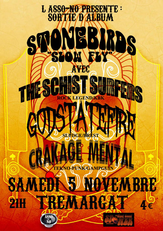 Stonebirds, The Schist Surfers, Godstatefire...